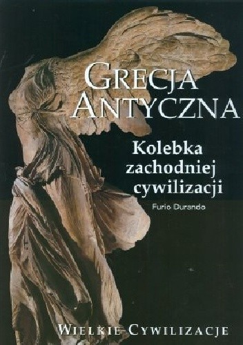 Okładka książki Grecja antyczna. Kolebka zachodniej cywilizacji Furio Durando