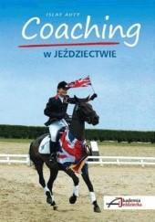 Okładka książki Coaching w jeździectwie Islay Auty