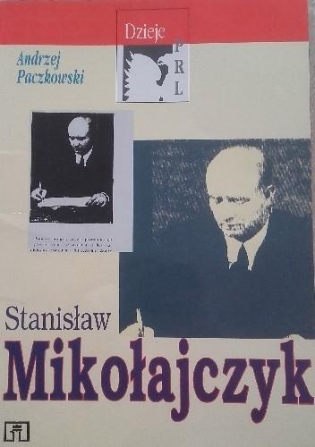Okładka książki Stanisław Mikołajczyk Andrzej Paczkowski