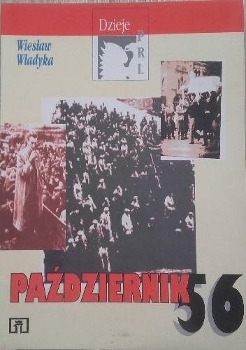 Okładka książki Październik 56 Wiesław Władyka
