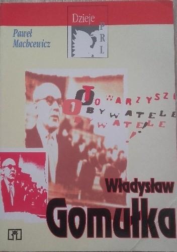 Okładka książki Władysław Gomułka Paweł Machcewicz