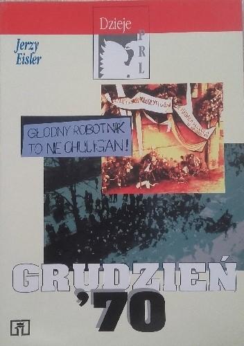 Okładka książki Grudzień '70 Jerzy Eisler