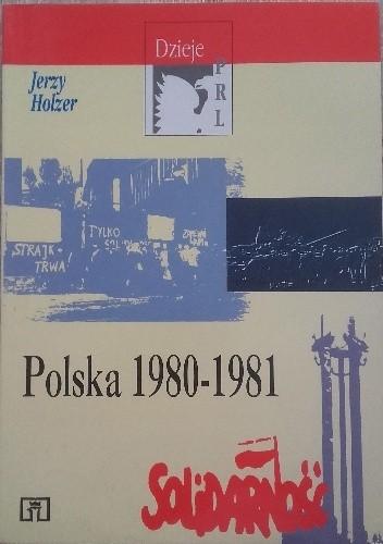 Okładka książki Polska 1980-1981 Jerzy Holzer