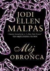 Okładka książki Mój obrońca Jodi Ellen Malpas
