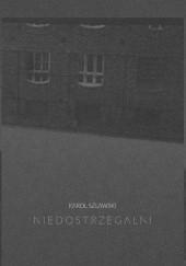 Okładka książki Niedostrzegalni Karol Szlawski