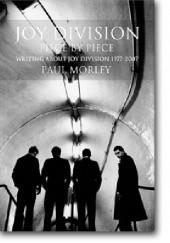 Okładka książki JOY DIVISION Piece by Piece: Writing About Joy Division 1977-2007 Paul Morley