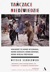Okładka książki Tańczące niedźwiedzie Witold Szabłowski