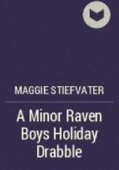 Okładka książki A Minor Raven Boys Holiday Drabble Maggie Stiefvater