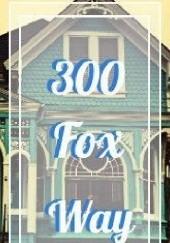 Okładka książki 300 Fox Way Holiday Piece Maggie Stiefvater