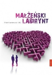 Okładka książki Małżeński labirynt Piotr Kieniewicz