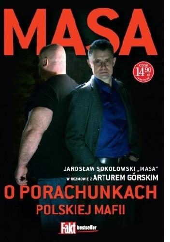 Okładka książki Masa o porachunkach polskiej mafii Artur Górski,Jarosław Sokołowski