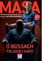 Okładka książki Masa o bossach polskiej mafii