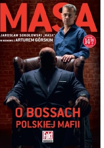 Okładka książki Masa o bossach polskiej mafii Artur Górski,Jarosław Sokołowski