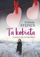 Okładka książki Ta kobieta Elżbieta Stępień