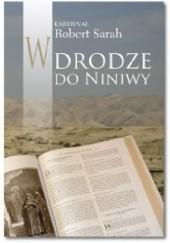 Okładka książki W drodze do Niniwy Robert Sarah