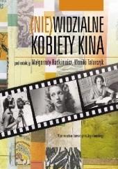 Okładka książki (Nie)widzialne kobiety kina Monika Talarczyk-Gubała,Małgorzata Radkiewicz