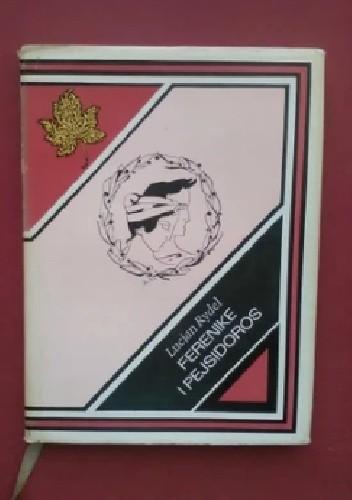 Okładka książki Ferenike i Pejsidoros Lucjan Rydel