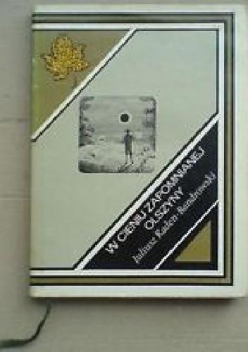 Okładka książki W cieniu zapomnianej olszyny Juliusz Kaden-Bandrowski