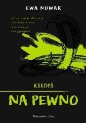 Okładka książki Kiedyś na pewno Ewa Nowak