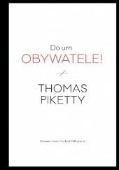 Okładka książki Do urn obywatele! Thomas Piketty