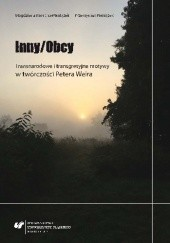 Okładka książki Inny/Obcy. Transnarodowe i transgresyjne motywy w twórczości Petera Weira Magdalena Kempna-Pieniążek,Przemysław Pieniążek