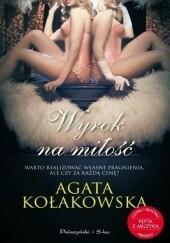 Okładka książki Wyrok na miłość Agata Kołakowska