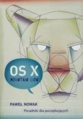 Okładka książki OS X Mountain Lion. Poradniki dla początkujących Paweł Nowak