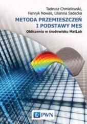 Okładka książki Metoda przemieszczeń i podstawy MES. Obliczenia w środowisku MatLab Tadeusz Chmielewski,Henryk Nowak,Lilianna Sadecka