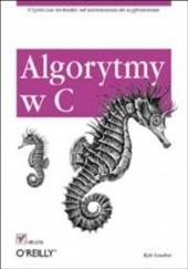 Okładka książki Algorytmy w C Kyle Loudon