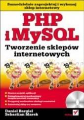 Okładka książki PHP i MySQL. Tworzenie sklepów internetowych Daniel Bargieł,Marek Sebastian