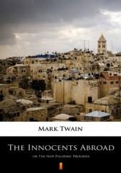 Okładka książki The Innocents Abroad. or The New Pilgrims Progress Mark Twain