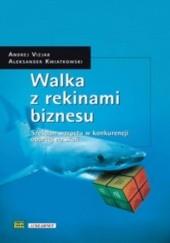 Okładka książki Walka z rekinami biznesu. Sześcian wzrostu w konkurencji opartej na skali Aleksander Kwiatkowski,Andrej Vizjak