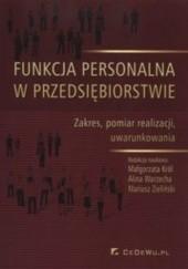 Okładka książki Funkcja personalna w przedsiębiorstwie. Zakres, pomiar realizacji, uwarunkowania