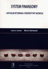 Okładka książki System finansowy. Aktualne wyzwania i perspektywy rozwoju