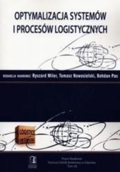 Okładka książki Optymalizacja systemów i procesów logistycznych