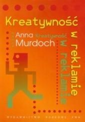 Okładka książki Kreatywność w reklamie Anna Murdoch
