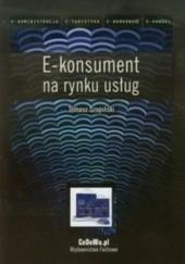 Okładka książki E-konsument na rynku usług Tomasz Szopiński