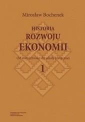Okładka książki Historia rozwoju ekonomii. Tom 1 Od starożytności do szkoły klasycznej Mirosław Bochenek