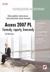 Okładka książki Access 2007 PL. Formuły, raporty, kwerendy. Rozwiązania w biznesie Paul McFedries