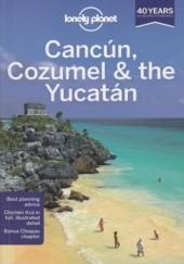 Okładka książki Cancun Cozumel & the Yucatan (Kankun, Cozumel, Jukatan). Przewodnik Lonely Planet Sandra Bao,John Hecht