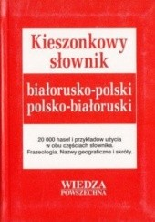 Okładka książki Kieszonkowy słownik białorusko-polski. Wiedza Powszechna Jasińska Teresa,Bartoszewicz Albert