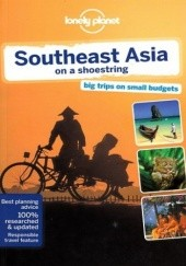 Okładka książki Southeast Asia on a shoestring (Azja południowo-wschodnia). Przewodnik Lonely Planet Simon Richmond, Celeste Brash, Stuart Butler, China Williams, Ryan Ver Berkmoes, Iain Stewart, Daniel Robinson, Greg Bloom, Shawn Low, Richard Waters
