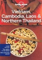 Okładka książki Vietnam, Cambodia, Laos & Northern Thailand (Wietnam, Kambodża, Laos i Tajlandia Północna). Przewodnik Lonely Planet Iain Stewart,Greg Bloom