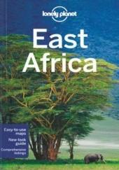Okładka książki East Africa. Przewodnik Lonely Planet Mary Fitzpatrick,Stuart Butler,Trent Holden,Anthony Ham