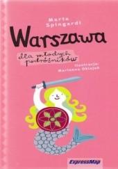 Okładka książki Warszawa dla młodych podróżników. Przewodnik Express Map Marta Spingardi