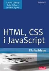 Okładka książki HTML,CSS i JavaScript dla każdego. Wydanie VII Laura Lemay,Rafe Colburn,Jennifer Kyrnin