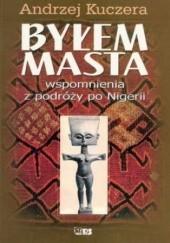 Okładka książki Byłem masta Andrzej Kuczera