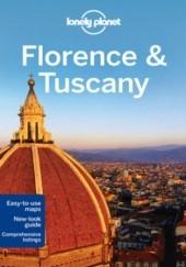 Okładka książki Florencja i Toskania. Przewodnik Lonely Planet Nicola Williams,Virginia Maxwell
