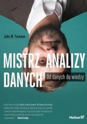 Okładka książki Mistrz analizy danych. Od danych do wiedzy W. Foreman John