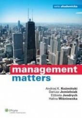 Okładka książki Management matters Dariusz Jemielniak,Andrzej K. Koźmiński,Halina Wiśniewska,Elżbieta Jendrych